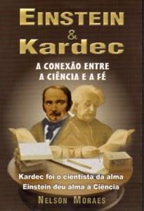 Resenha - Einstein e Kardec: A conexão entre Ciência e Fé