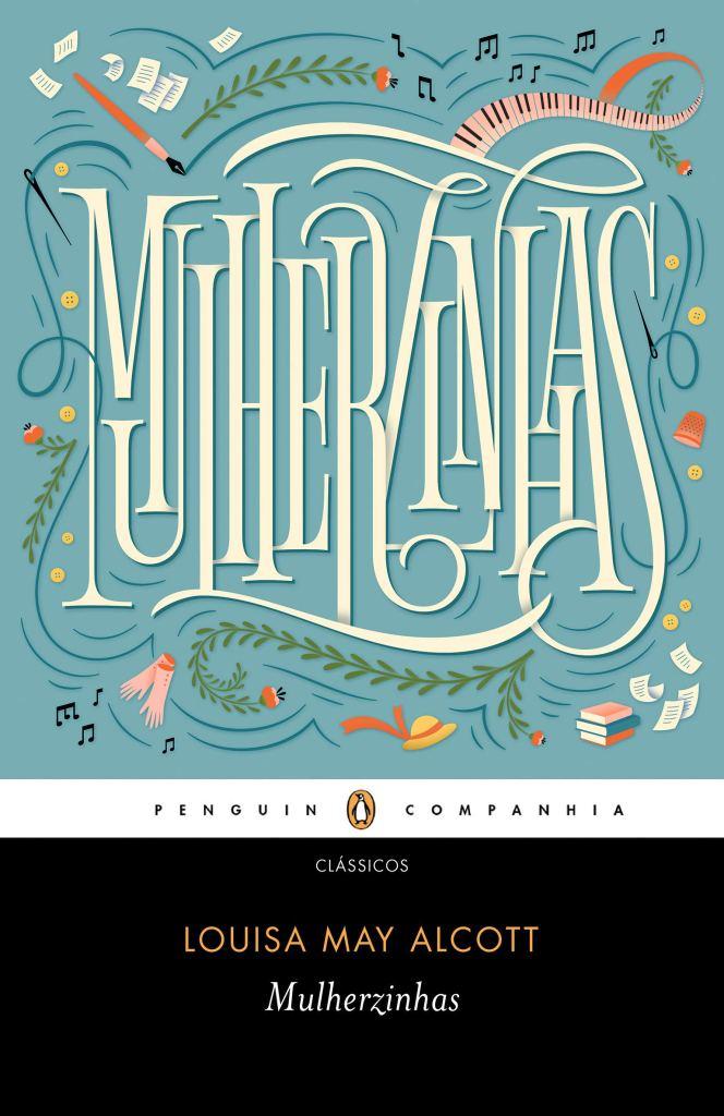 Capa do livro Mulherzinhas, que inspirou o filme Adoráveis Mulheres, que concorre ao Oscar 2020 de Melhor Roteiro Adaptado.