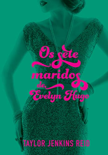 Capa do livro Os Sete Maridos de Evelyn Hugo