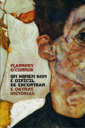Capa do livro Um Homem Bom é Difícil de Encontrar e outras histórias