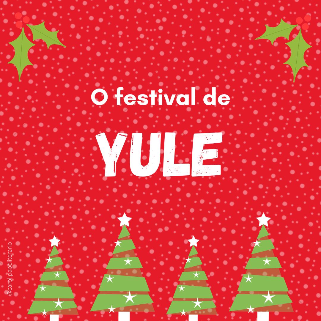 Desenho de quatro pinheiro de Natal alinhados na parte inferior da imagem, com dois desenhos de visco na parte superior, um em cada canto da imagem. Quase centralizado, levemente deslocado para cima, lê-se a frase: O festival de Yule.